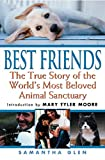 Best Friends: The True Story of the World's - Best Reviews Guide
