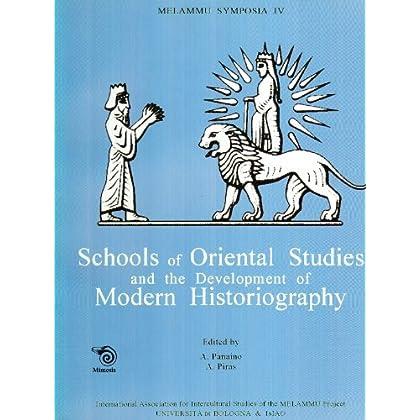 Melammu Symposia Iv. Schools Of Oriental Studies And The Development Of Modern Historiography