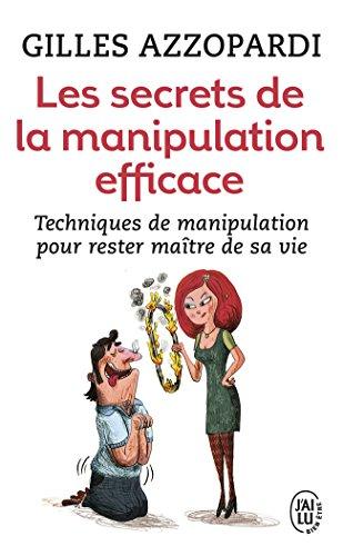 Les secrets de la manipulation efficace par Gilles Azzopardi