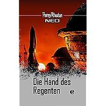Perry Rhodan Neo 11: Die Hand des Regenten: Perry Rhodan Platin Edition Band 11