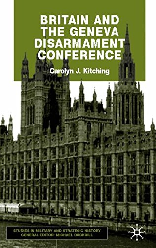 Britain and the Geneva Disarmament Conference (Studies in Military and Strategic History)