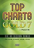 Top Charts Gold 7 (mit 2 CDs): Die 40 besten Songs für Klavier, Keyboard, Gitarre und Gesang (Top Charts Gold/Die 40 besten Songs für Klavier, Keyboard, Gitarre und Gesang) -
