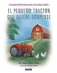 El pequeño tractor que quiere dormirse par  Carl-Johan Forssen Ehrlin