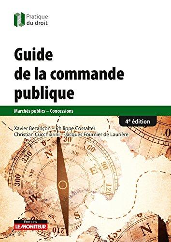 Le guide de la commande publique: Marchés publics - Concessions