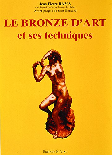 Le bronze d'art et ses techniques
