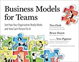 Business Models for Teams: See How Your Organization Really Works and How Each Person Fits In