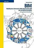Elettronica Best Deals - BIM - Modellazione elettronica delle informazioni edili per un'edilizia sostenibile: Con la prefazione di Anna Moreno