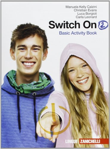 Switch on. Basic activity book. Per la Scuola media. Con espansione online