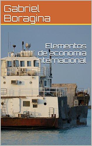 Elementos de economía internacional por Gabriel Boragina