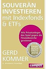 Souverän investieren mit Indexfonds und ETFs: Wie Privatanleger das Spiel gegen die Finanzbranche gewinnen Broschiert