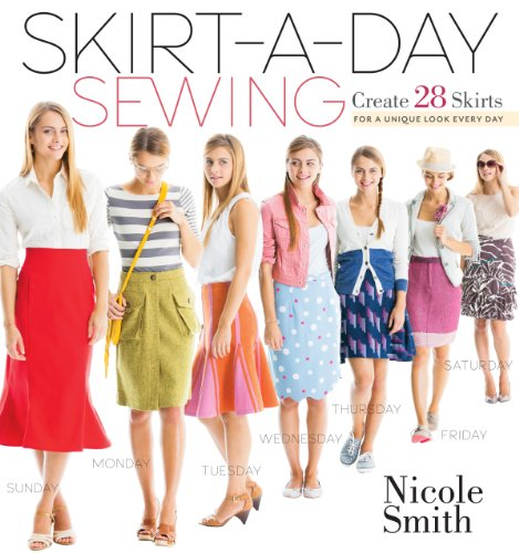 Skirt-a-day Sewing: Create 28 Skirts for a Unique Look Everyday