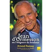 Jean D'Ormesson ou l'élégance du bonheur (Biographies)
