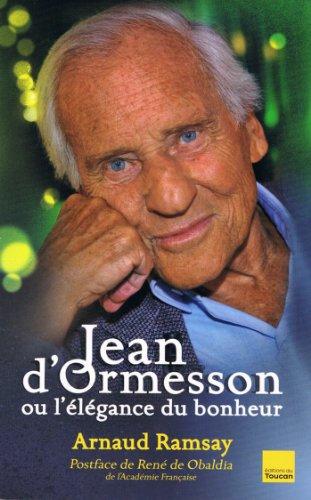 Jean D'Ormesson ou l'élégance du bonheur (Biographies) pdf