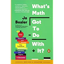 What's Math Got to Do with It?: How Teachers and Parents Can Transform Mathematics Learning and Inspire Success