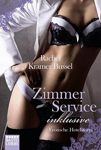 Zimmerservice inklusive: Erotische Hotel-Storys (Erotik. Bastei Lübbe Taschenbücher)