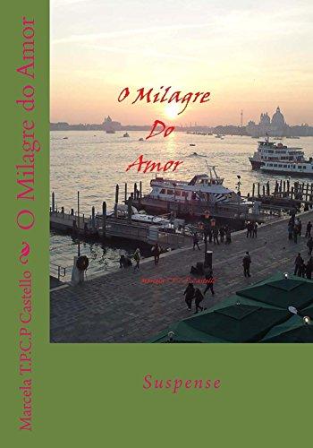 O Milagre do Amor (Portuguese Edition) por Marcela Tereza Pais Cavalcante Paterno Castello