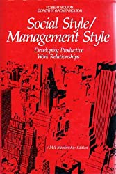 Social Style / Management Style - Developing Productive Work Relationships by Robert Bolton (1984-01-01)