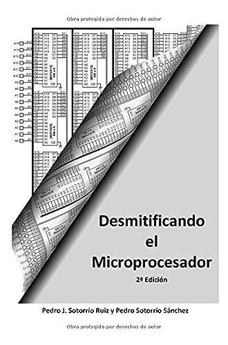 Descargar gratis Desmitificando el Microprocesador Ed2 de Pedro Juan Sotorrio Ruiz