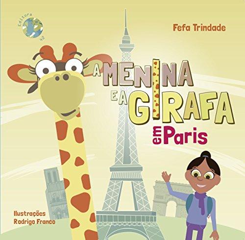 A Menina e a Girafa: em Paris (Portuguese Edition)
