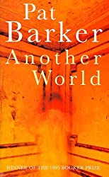 Another World by Pat Barker (1998-10-29)