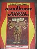- (Narrativa/Poesia) IL GIARDINIERE. UCCELLI MIGRANTI. Rabindranath Tagore. FME. 1992.