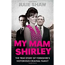 My Mam Shirley (Tales of the Notorious Hudson Family, Book 3) by Julie Shaw (2014-12-04)