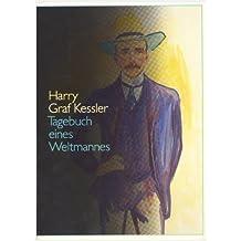 Harry Graf Kessler. Tagebuch eines Weltmannes: Eine Ausstellung des Deutschen Literaturarchivs im Schiller-Nationalmuseum Marbach am Neckar (Marbacher ... 1956 ff., 1986 ff., 1990 ff.)