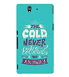 For Sony Xperia Z :: Sony Xperia C6603 :: Sony Xperia C6602 :: Sony Xperia Z LTE, Sony Xperia Z HSPA+ the cold never bothered me anyway ( the cold never bothered me anyway, good quotes, green background ) Printed Designer Back Case Cover By TAKKLOO