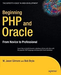 Beginning PHP and Oracle: From Novice to Professional (Expert's Voice) by W Jason Gilmore (2007-08-26)