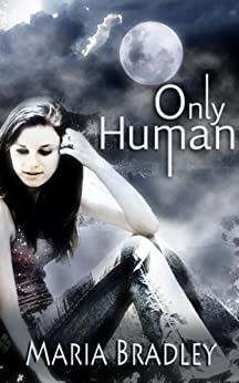 Only Human by [Bradley, Maria]