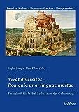 Vivat diversitas: Romania una, linguae multae. Festschrift für Prof. Dr. Isabel Zollna zum 60. Geburtstag (Kultur - Kommunikation - Kooperation 21) (German Edition)