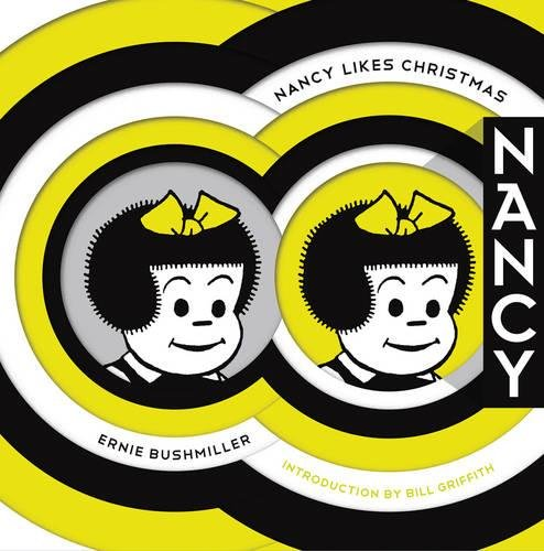 Nancy Likes Christmas: Complete Dailies 1946-1948 (Ernie Bushmiller's Nancy)