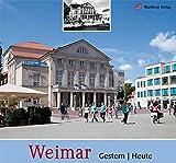 Weimar - gestern und heute