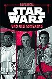 Star Wars: Vor dem Erwachen: Die offizielle Vorgeschichte zu Star Wars: Das Erwachen der Macht