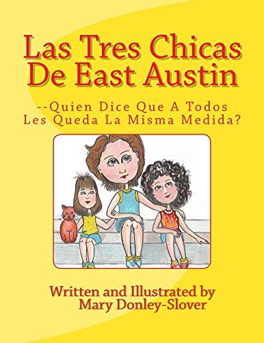 Las Tres Chicas De East Austin: --Quien Dice Que a Todos Les Queda La Misma Medida?