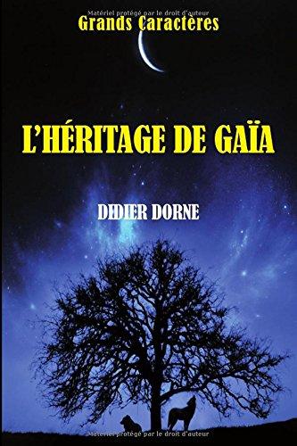 L'héritage de Gaïa: Grands Caractères par Didier Dorne