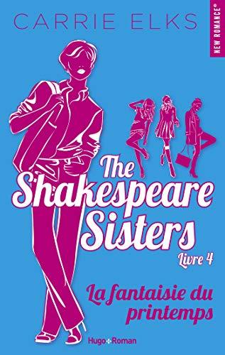 The Shakespeare sisters - tome 4 La fantaisie du printemps -Extrait offert- par [Elks, Carrie]