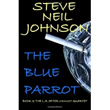 The Blue Parrot: Book 3: The L.A. AFTER MIDNIGHT Quartet: Volume 3