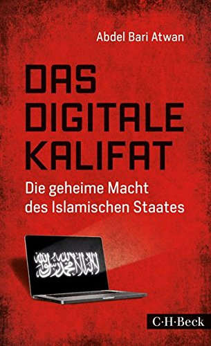 Das digitale Kalifat: Die geheime Macht des Islamischen Staates -