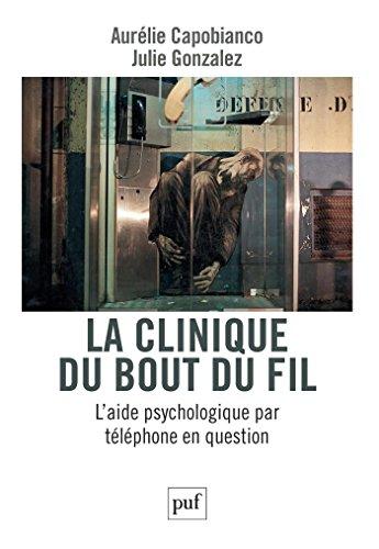 En ligne téléchargement La clinique du bout du fil: L'aide psychologique par téléphone en question pdf, epub ebook