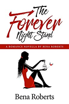 The Forever Night Stand - a second chance romance by [Roberts, Bena]