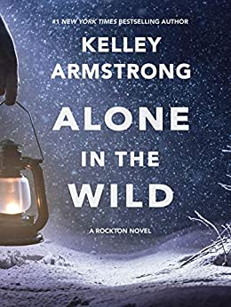 Alone in the Wild (Rockton Book 5) (English Edition) van [Armstrong, Kelley]