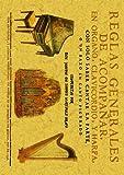 Reglas generales de acompañar en órgano, clavicordio, y harpa con solo saber cantar la parte o un bajo en canto figurado : distribuidas en tres partes ... de acompañar las obras de música, según el