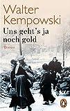 Uns geht's ja noch gold: Roman (Die deutsche Chronik, Band 5) - Walter Kempowski
