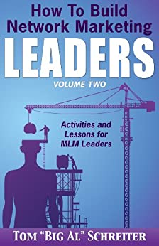 "How To Build Network Marketing Leaders Volume Two: Activities and Lessons for MLM Leaders (Network Marketing Leadership Series Book 2) (English Edition) von [Schreiter, Tom ""Big Al""]"