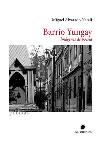 Barrio Yungay: imágenes de poesía por Miguel Alvarado