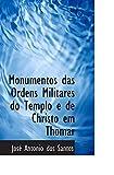 Monumentos das Ordens Militares do Templo e de Christo em Thomar
