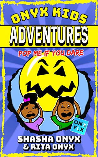 Onyx Kids Adventures: Pop Me If You Dare (English Edition) eBook ...