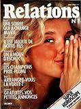 RELATIONS N? 1 du 01-05-1983 RECIT - UNE SOIREE QUI A CHANGE MA VIE - IL EST JALOUX DE NOTRE FILS - UN AMOUR D'ESCROC - LES CHAMPIONS PRIX-PLUME - ARRANGEZ-VOUS LA VERITE - CONTACT - GRATUITES - VOS PETITES ANNONCES - HOROSCOP...