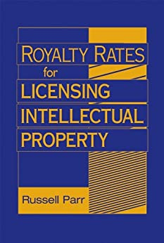 Royalty Rates for Licensing Intellectual Property par [Parr, Russell]